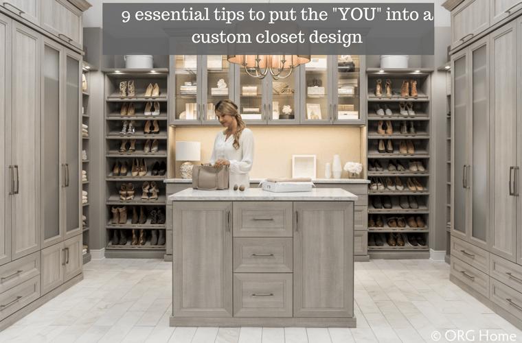9 Essential Tips To Put The YOU Into A Custom Closet Design
